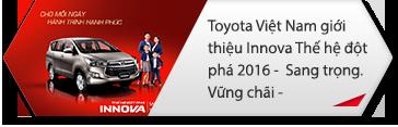 Toyota Việt nam giới thiệu innova thế hệ đột phá 2016 sang trọng vững trãi